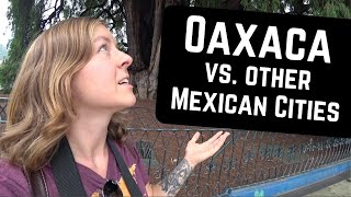 What we REALLY think of OAXACA, MEXICO