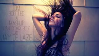 EDM Bootleg & Mashup Party Mix 2017 - We Like it Hard [Mixed by Jay de Laze]