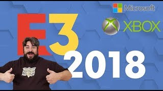 Microsoft / XBOX E3 Press Conference 2018: My thoughts and discussion....