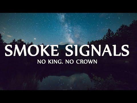 No King. No Crown. – Smoke Signals (Lyrics) 🎵 Mp3