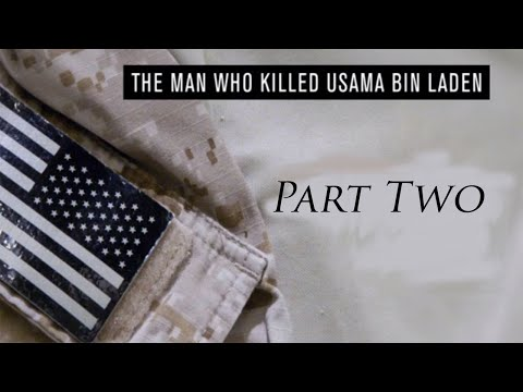 The Man Who Killed Osama Bin Laden- Part Two