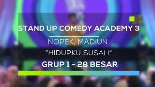 Stand Up Comedy Academy 3 : Nopek, Madiun - Hidupku Susah Mp3