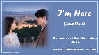Gambar cover Yang Da-il - I'm here | Memories of the Alhambra OST 5 | Lyrics: Español - Rom - English