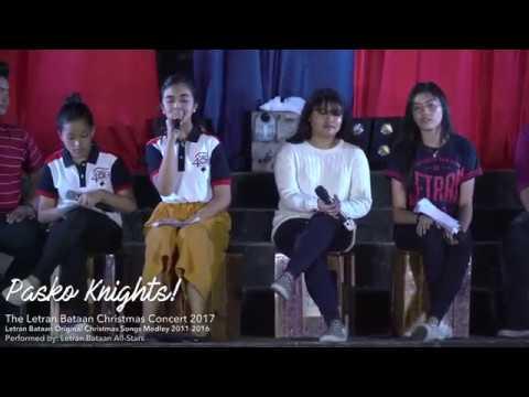 Letran Bataan Original Christmas Songs Medley 2011-2016 (Pasko Knights 2017)
