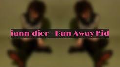 iann dior - Run Away Kid