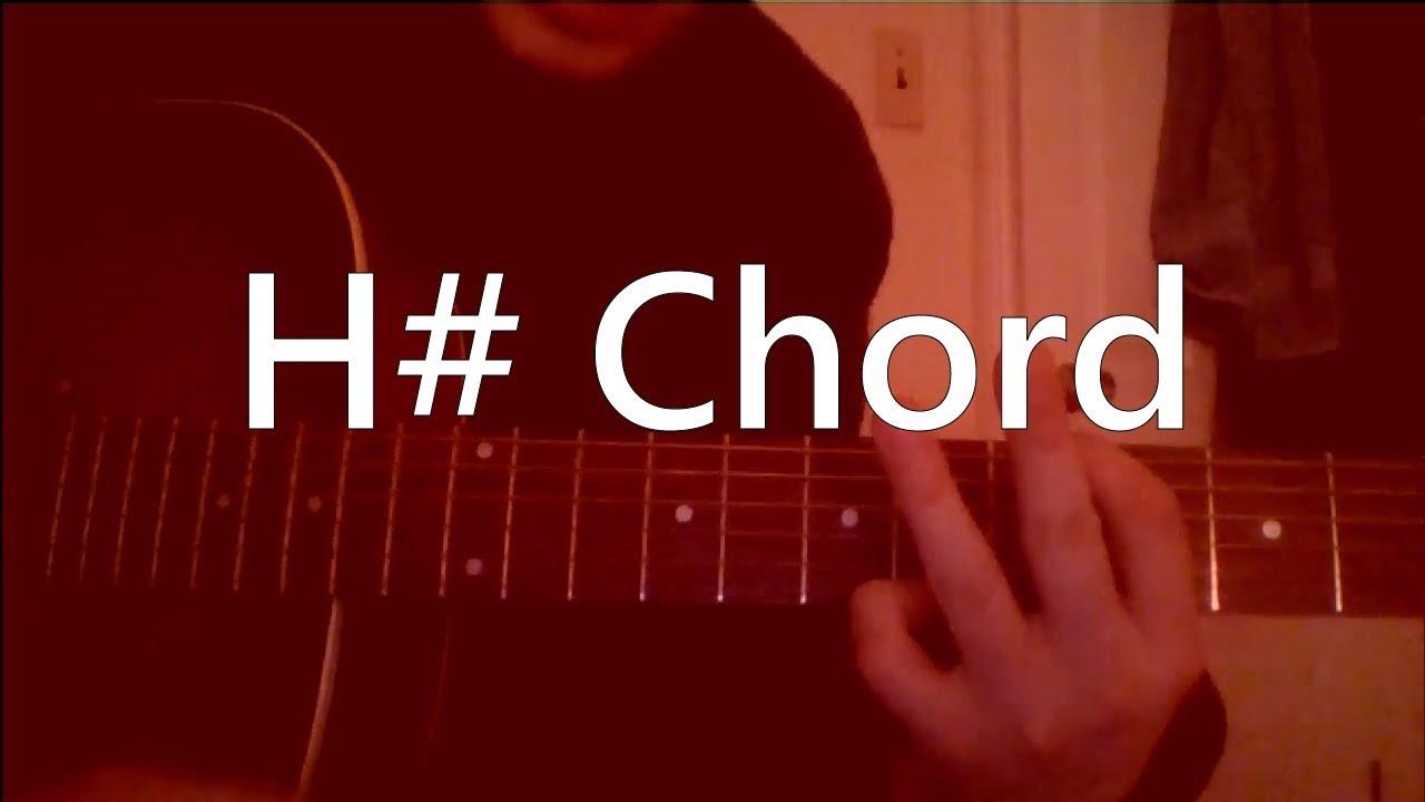 H Major Chord For Guitar Tutorial Youtube