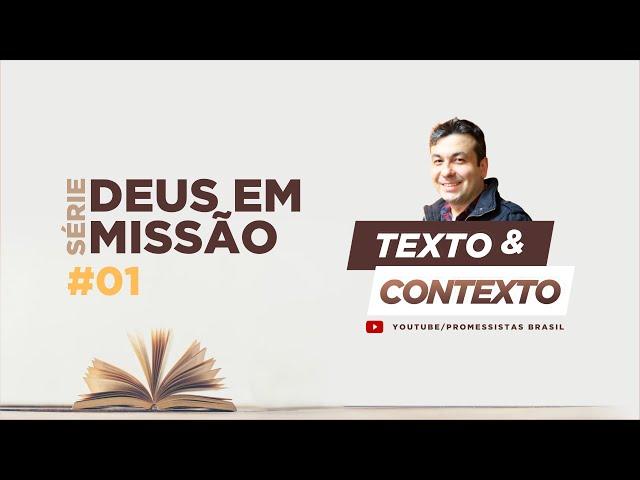 TEXTO E CONTEXTO | DEUS EM MISSÃO - #01 A MISSÃO NO INÍCIO DE TUDO