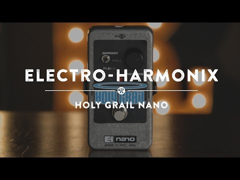 Electro-Harmonix Holy Grail Nano | Reverb Demo Video