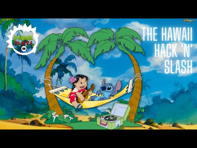The Hawaii HACK 'N' SLASH | Lilo & Stitch | PSX 2019