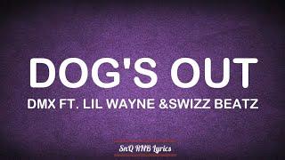 DMX - Dogs Out Ft. Lil Wayne, Swizz Beatz (Lyrics)🎶