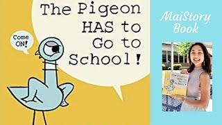 The Pigeon HAS to Go to School by Mo Willems: An Interactive Read Aloud Book for Kids