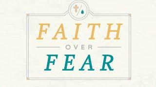 URF March 6, 2021  Faith Over Fear