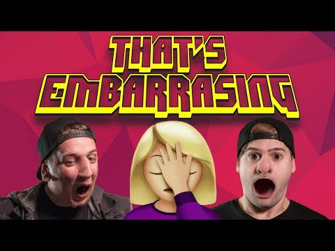 What's Your Most Embarrassing Moment?