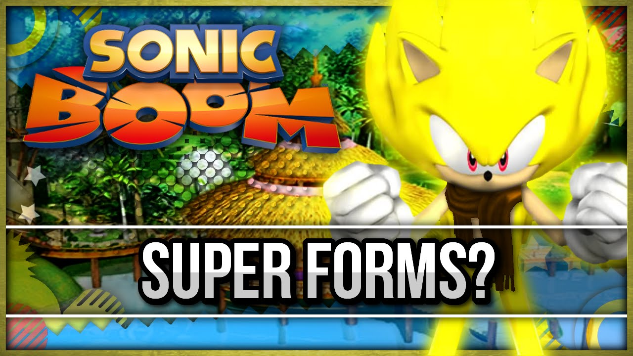 Super Forms In Sonic Boom Youtube