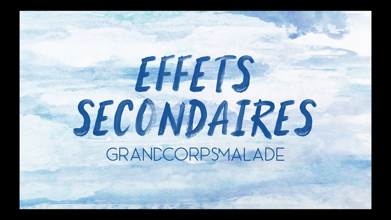 Effets secondaires, Grand Corps Malade.