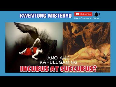 Ano ang kahulugan ng INCUBUS AT SUCCUBUS?/KWENTONG MISTERYO