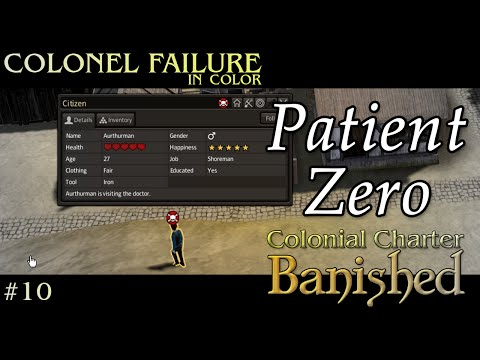 Banished Colonial Charter #10 : Patient Zero