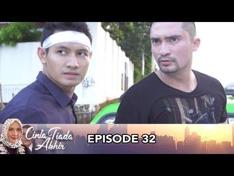 Cinta Tiada Akhir Episode 32