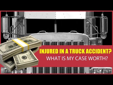 What is my truck accident case worth?