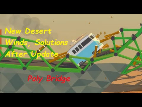 let 39 s play poly bridge desert winds solutions updated build how to beat including double. Black Bedroom Furniture Sets. Home Design Ideas