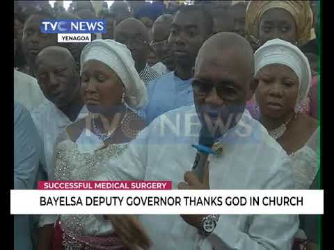 Image result for Successful surgery: Bayelsa deputy governor thanks God in Church