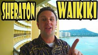 Sheraton Waikiki DETAILED Review