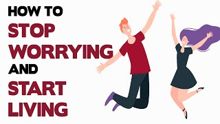 how to stop worrying and start living by dale carnegie animated book review