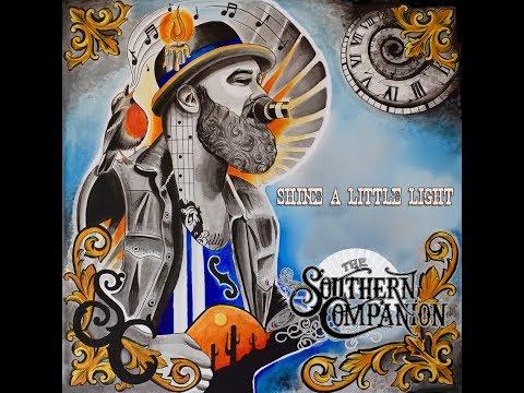 "The Southern Companion - ""Shine A Little Light"" -  Pre Order Promo Mp3"