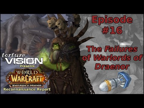 Warcraft Recon Report: The Failures of Warlords of Draenor