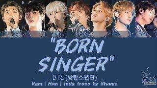 [SUB INDO] BTS (방탄소년단) - BORN SINGER [Rom | Han | Indo]