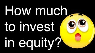 How much should I invest in equity and how much in fixed income? Asset Allocation 101
