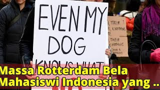 Massa Rotterdam Bela Mahasiswi Indonesia yang Diperkosa Secara Brutal