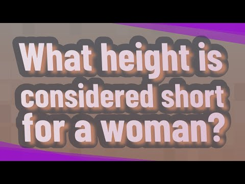 What Height Is Considered Short For A Woman?