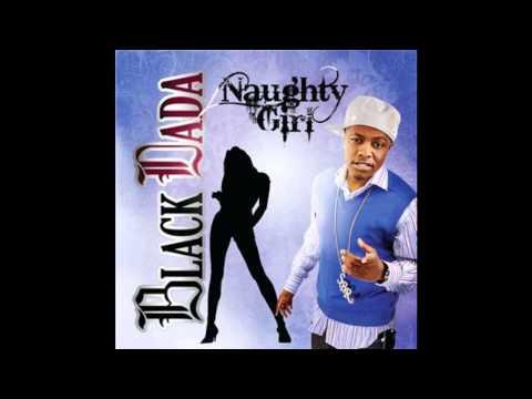 Black DaDa - Naughty Girl (prod. by Dj Frank-E)