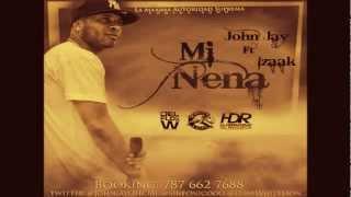 Mi Nena - John Jay  ft Izaak - Reggaeton 2012 LETRA
