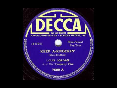 Louis Jordan And His Tympany Five - Keep A-Knockin' (But You Can't Come In)