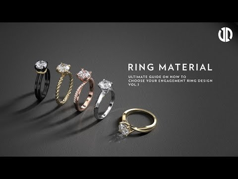 How to Choose your Engagement Ring Design (Part 1 - Ring Material)