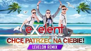 EXELENT - Chcę patrzeć na Ciebie (Levelon remix)