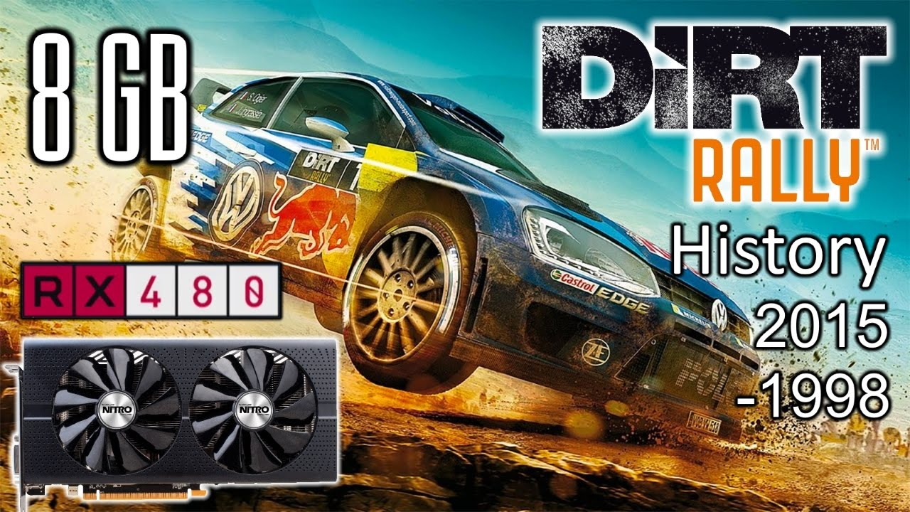 RX 480 8Gb + i3-6100 - DiRT Rally (2015-1998) - YouTube  RX 480 8Gb + i3...