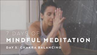 Chakra Balancing Meditation with Alissa Kepas - 7 Days of Mindful Meditation