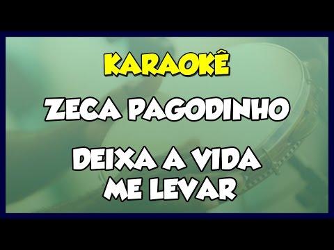 DEIXA A VIDA ME LEVAR - ZECA PAGODINHO / VERSÃO KARAOKÊ