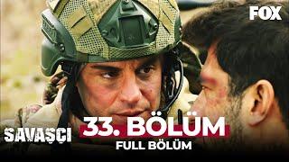 Savaşçı 33. Bölüm