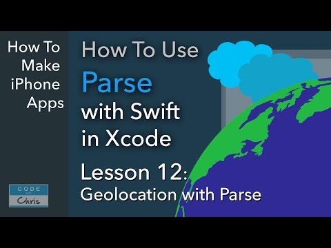 How To Use Parse (Swift, Xcode) - Ep 12 - Parse Geolocation and GeoPoints
