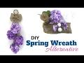 DIY Spring Door Hanger - Spring Wreath Alternative