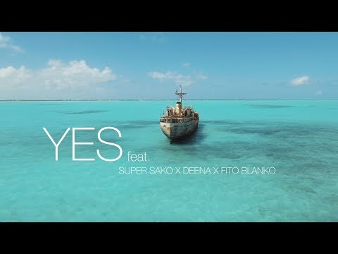 Karl Wolf - YES ft. Super Sako, Deena, Fito Blanko