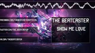 The Beatcaster - Show Me Love