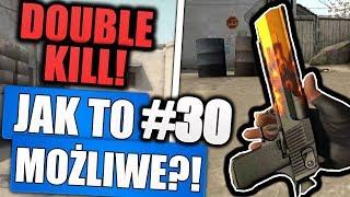 DOUBLE KILL Z DEAGLA! - JAK TO MOŻLIWE! #30