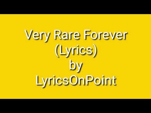 Very Rare Forever (Lyrics) *Real*