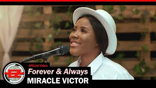 Miracle Victor - Forever & Always (Official Video)