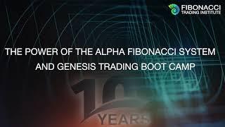 The Power of the Alpha Fibonacci System & Genesis Trading Boot Camp | Fibonacci Trading Institut